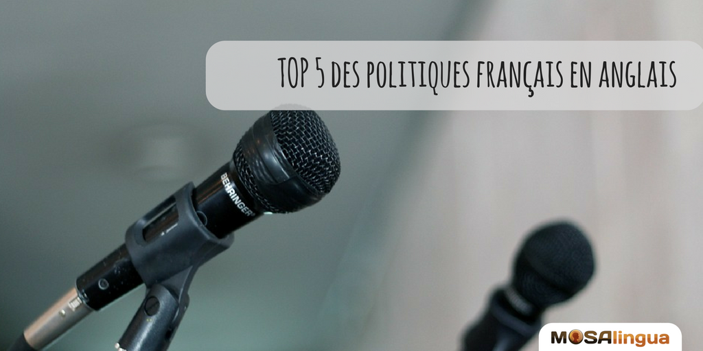 Top 5 des politiques en anglais