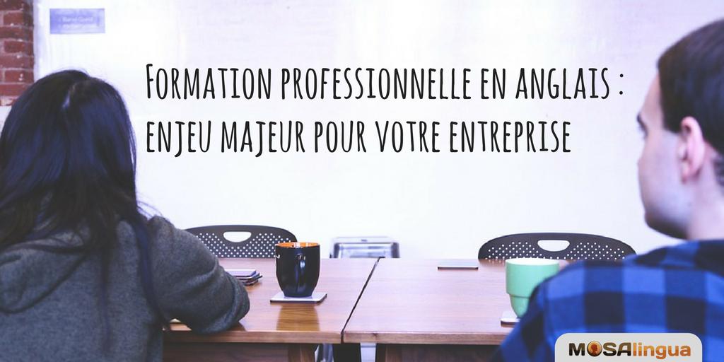 Formation professionnelle en anglais : enjeu majeur pour votre entreprise ?