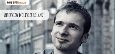 Interview d'Olivier Roland : comment j'ai réussi après avoir raté mes études