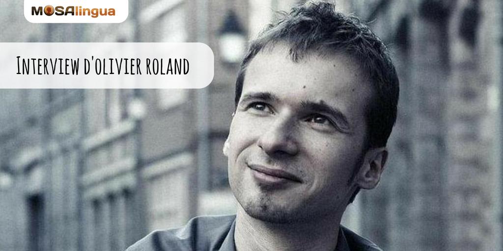 Interview Olivier Roland