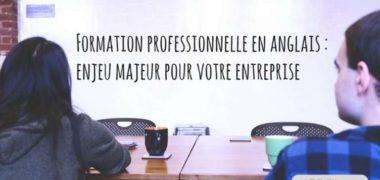 La formation professionnelle en anglais : un enjeu majeur pour les entreprises françaises