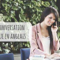 Comment gérer une conversation téléphonique en anglais ?