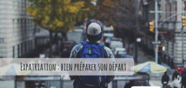 Expatriation : comment se préparer au départ ?