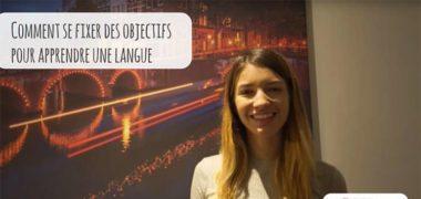 Comment se fixer des objectifs pour parler une langue couramment (VIDEO)