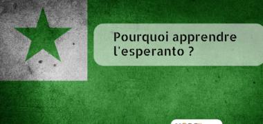Pourquoi apprendre l'espéranto ?