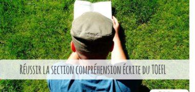 Comment avoir un bon TOEFL score à la Section Compréhension Écrite ?