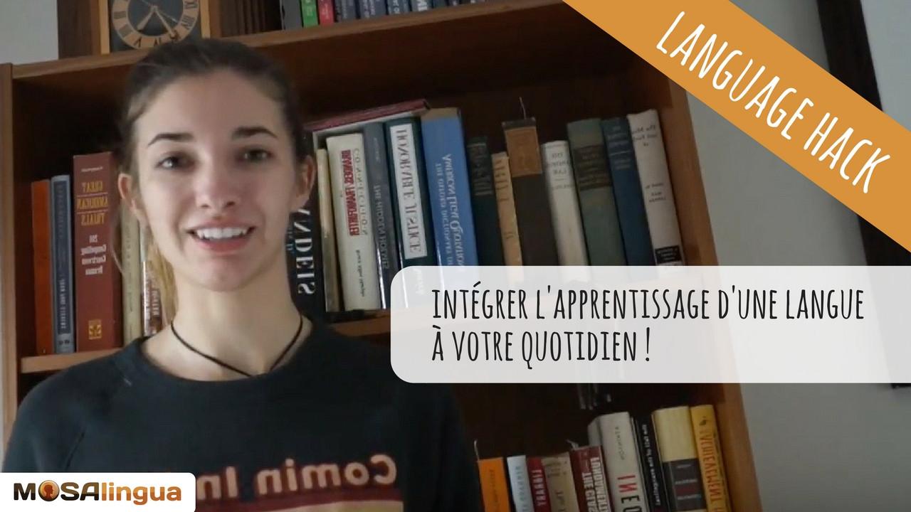 Intégrer une nouvelle langue à votre quotidien