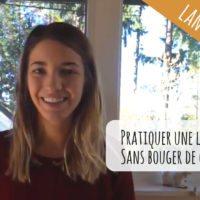 VIDEO : Comment pratiquer une langue sans sortir de chez soi ?