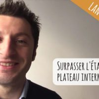 VIDEO : Comment surpasser l'étape du plateau intermédiaire et avoir un niveau avancé ?