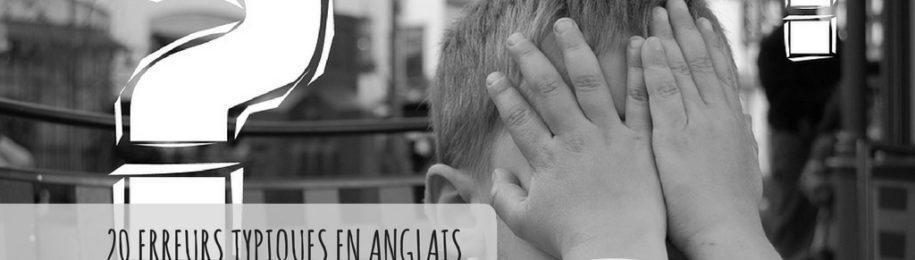 20 erreurs typiques en anglais (faites par les francophones) Image