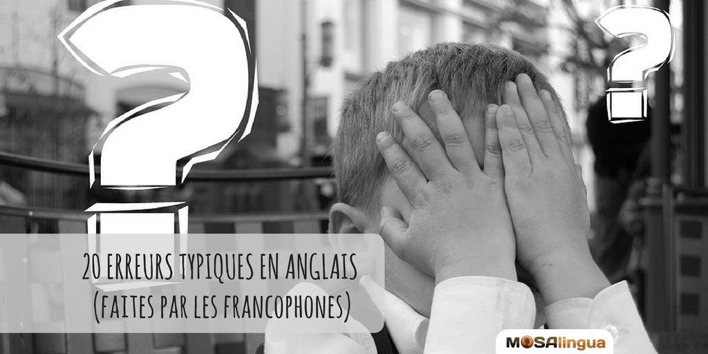 20-erreurs-typiques-en-anglais-faites-par-les-francophones-20-erreurs-typiques-en-anglais-apps-pour-apprendre-rapidement-l039anglais-l039espagnol-l039italien-l039allemand-et-le-portugais-sur-iphone-ipad-android--mosalingua