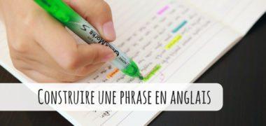 Comment construire une phrase en anglais ?