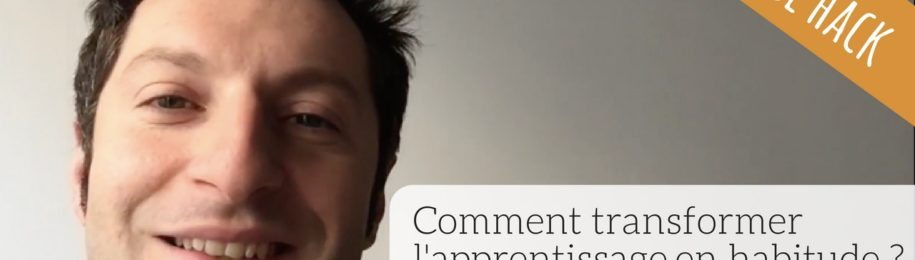 VIDEO : comment transformer votre apprentissage en habitude ? Image