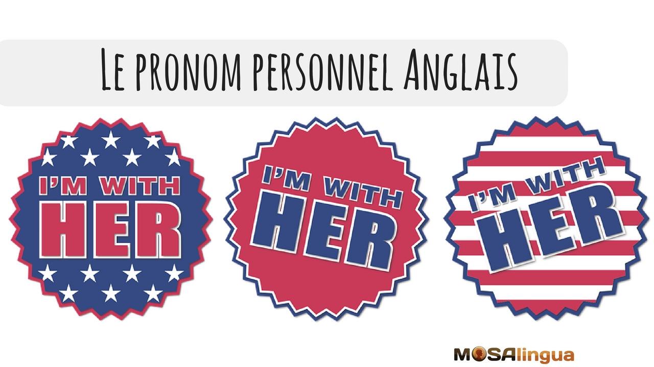 Pronom personnel anglais : quels sont-ils et comment bien les utiliser ?
