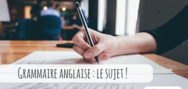 Grammaire anglaise : le sujet, et les articles définis et indéfinis