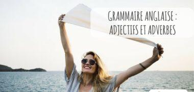 Les adjectifs anglais et les adverbes