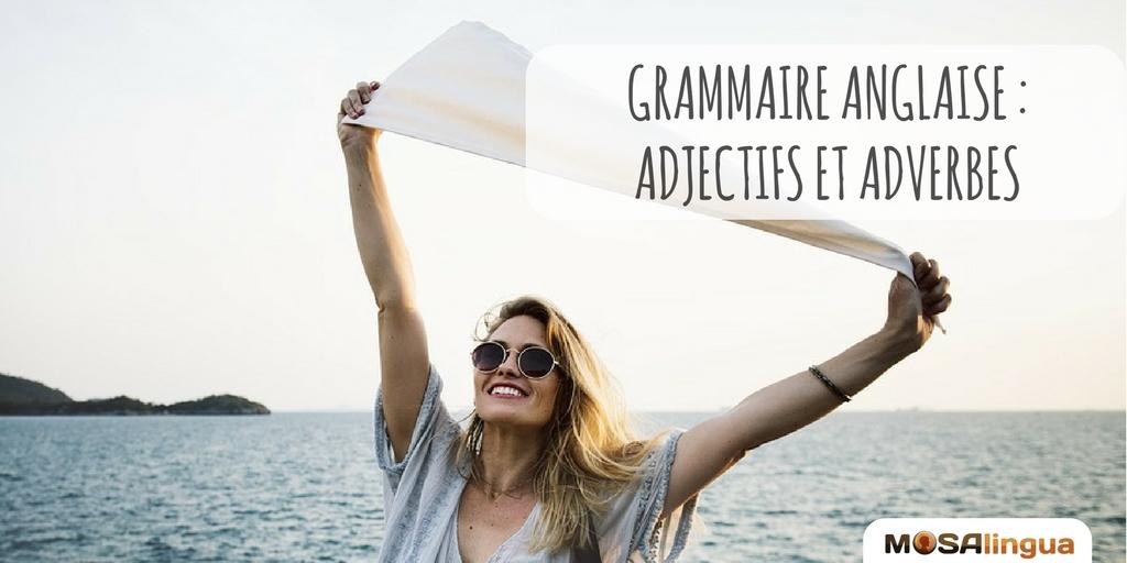 Adjectifs anglais et adverbes