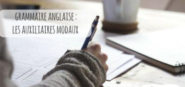 Grammaire anglaise : les modaux en anglais