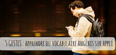 5 gestes pour apprendre du vocabulaire anglais sur une appli