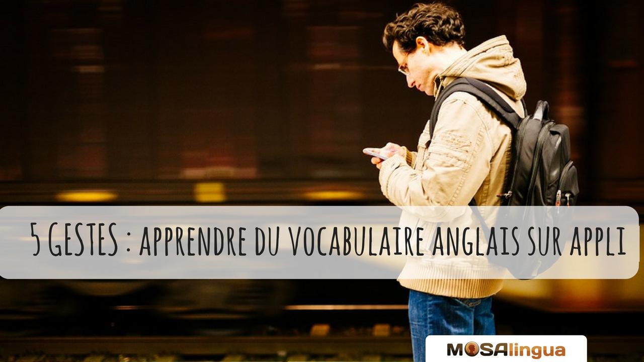 5-gestes-pour-apprendre-du-vocabulaire-anglais-sur-une-appli-5-gestes-pour-apprendre-du-vocabulaire-anglais-sur-appli-apps-pour-apprendre-rapidement-l039anglais-l039espagnol-l039italien-l039allemand-et-le-portugais-sur-iphone-ipad-android--mosalingua