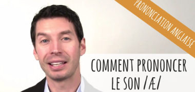 VIDEO : comment prononcer en anglais le son æ ?