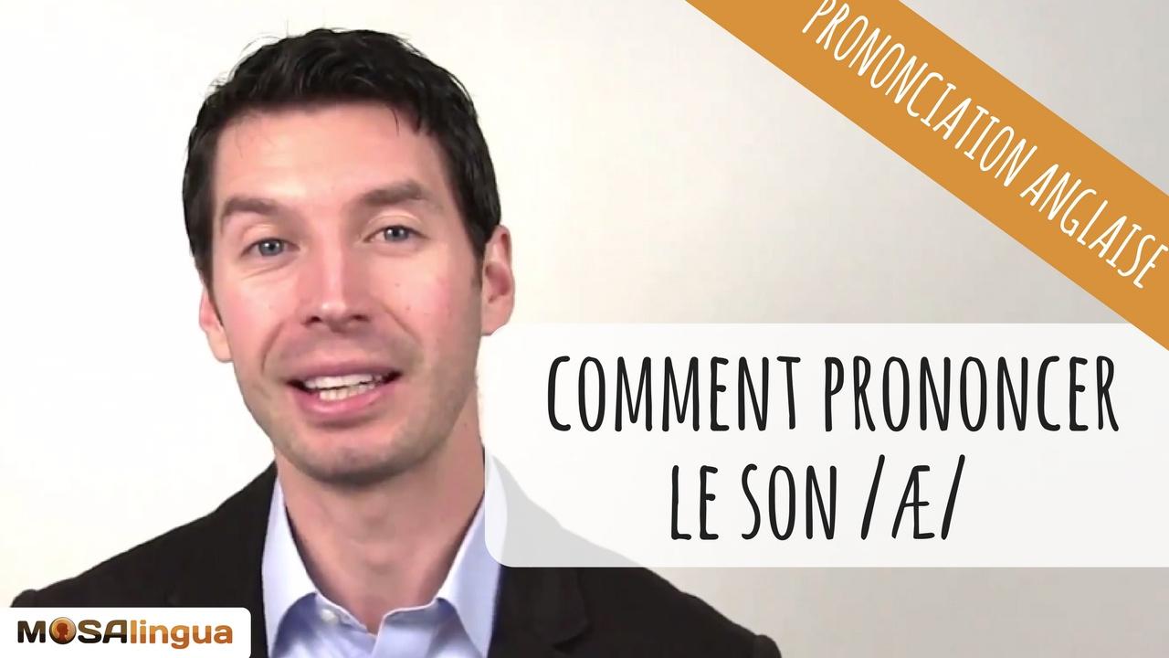 """Vidéo : comment prononcer en anglais le son """"a"""""""