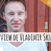 VIDEO : L'interview de Vladimir Skultety où comment retrouver la motivation pour apprendre une langu...