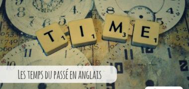 Grammaire anglaise : les temps du passé en anglais