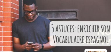 5 astuces pour enrichir votre vocabulaire espagnol