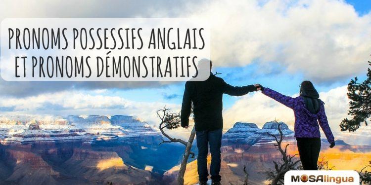 pronoms possessifs anglais et pronoms démonstratifs