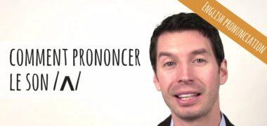 [VIDEO] Comment prononcer le son /ʌ/ en anglais ?