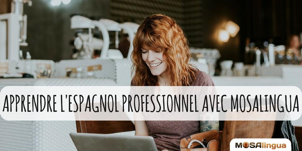 MosaLingua pour apprendre l'espagnol professionnel