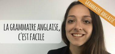 VIDEO: Pourquoi la grammaire anglaise, c'est FACILE?