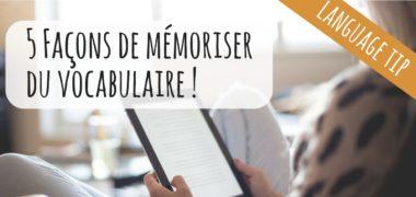 VIDEO : 5 façons de mieux mémoriser du vocabulaire !