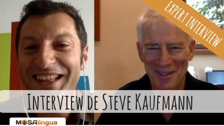 Interview de Steve Kaufmann sur MosaLingua