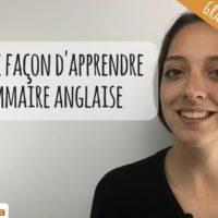 VIDEO : La meilleure façon d'apprendre la grammaire anglaise...