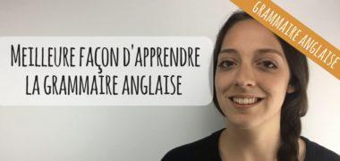 VIDEO : La meilleure façon d'apprendre la grammaire anglaise…