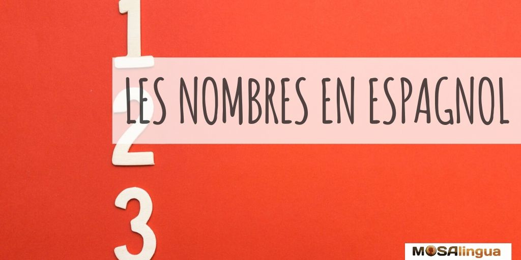 Nombre En Espagnol Chiffres Nombres Et Construction De 0 A 1000
